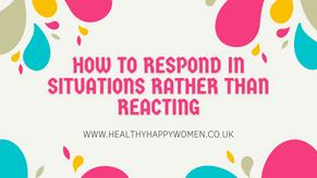 Responding vs Reacting