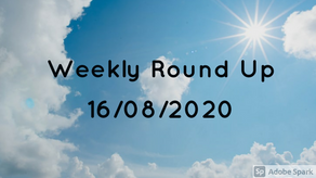 Weekly Round Up 16/08/2020