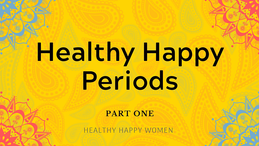 Healthy Happy Periods
