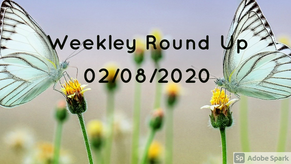 Weekly Round Up 02/08/2020