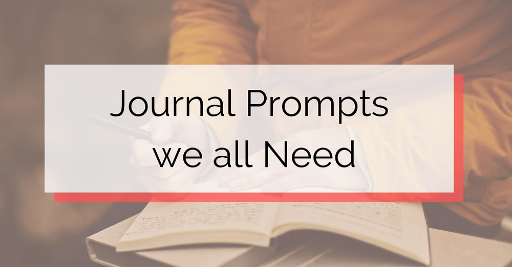 Journal Prompts we all need