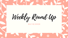 Weekly Round Up 04/10/2020
