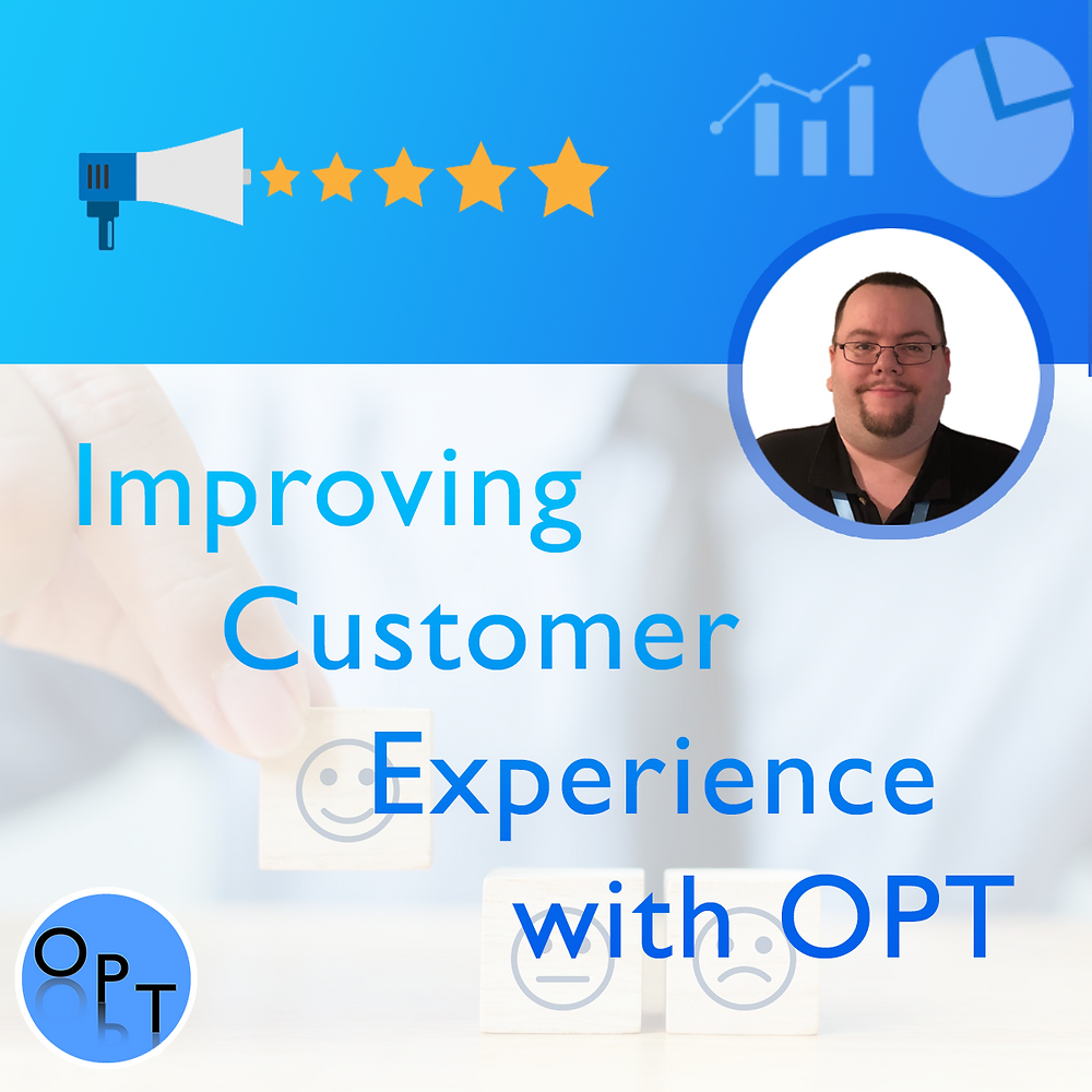 Improving Customer Experience (CX) with OPT