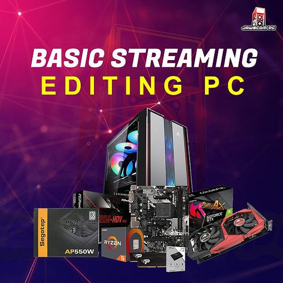 BASIC STREAMING / EDITING PC