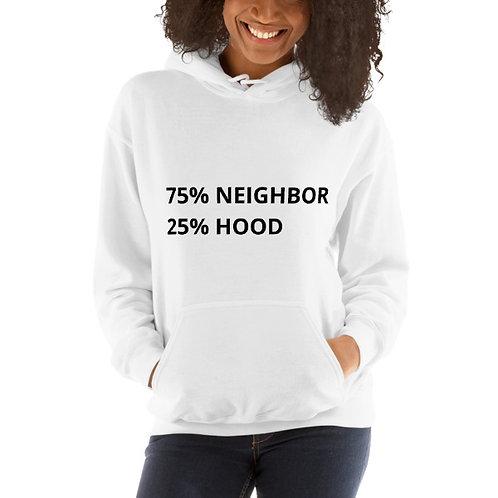 75% Neighbor 25% Hood Hoodie