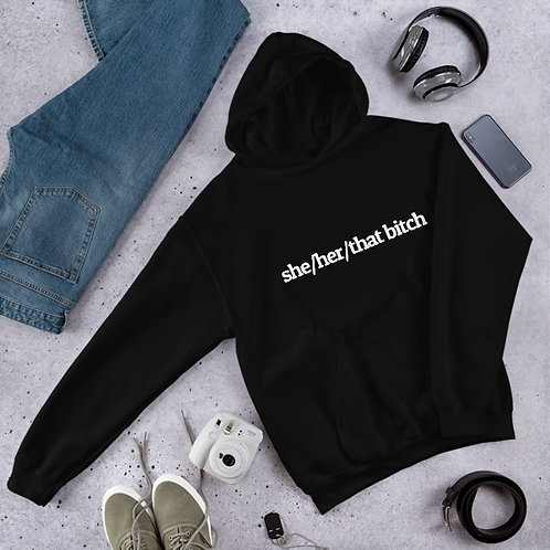 """""""she/her/that bitch"""" Hoodie"""