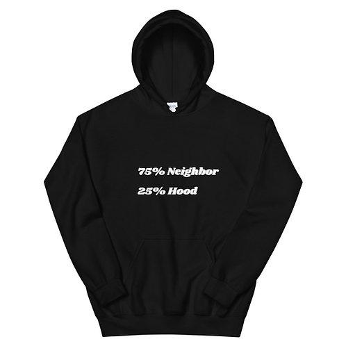 75% Neighbor 25% Hood Hoodie I
