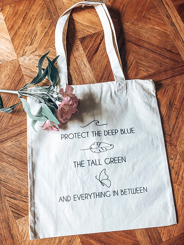Protect The Deep Blue, The Tall Green, And Everything In Between - Tote Bag