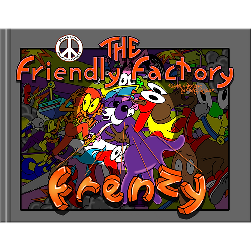 The Friendly Factory Frienzy (E-Bk)