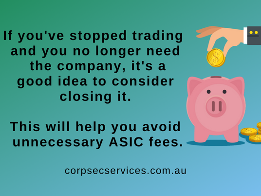 Voluntarily Deregister your dormant company and save on ASIC fees.