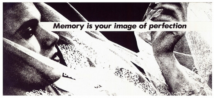 Untitled (Memory is your image of perfection) Barbara Kruger