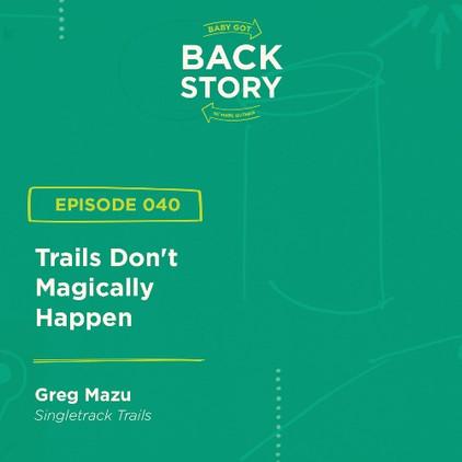 Trails Don't Magically Happen