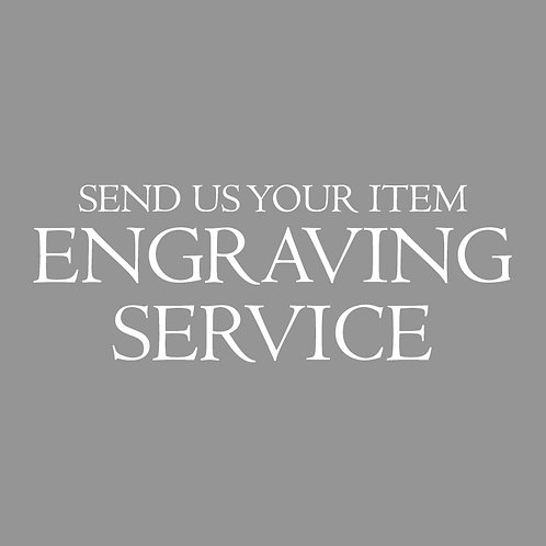 """""""SEND US YOUR ITEM"""" ENGRAVING SERVICE"""