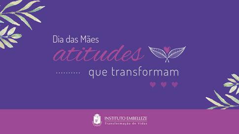 Dia das Mães - Instituto Embelleze