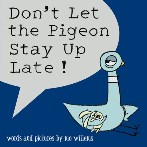 dont let the pigeon stay up late.jpg