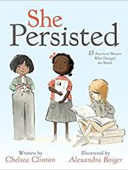 She Persisted: 13 American Women Who Changed The World (Chelsea Clinton)