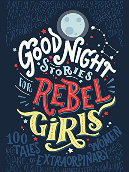 Good Night Stories for Rebel Girls, Books 1-2 : 200 Tales of Extraordinary Women