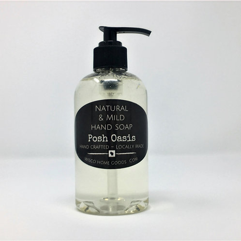 Natural & Mild Hand Soap ~ Posh Oasis