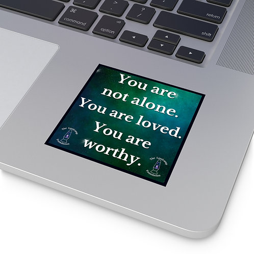 You Are Not Alone Stickers