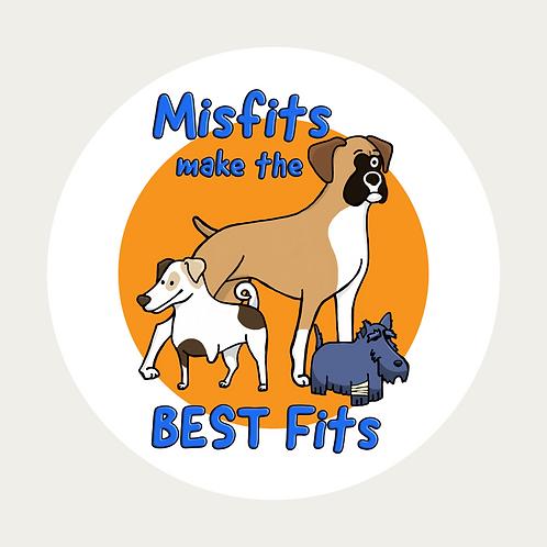 """Round Sticker, 2"""" X 2"""", Misfits Make the BEST fits"""