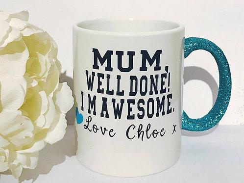 Mum, Well done! I'm Awesome. Personalised Mug