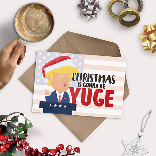Christmas is Gonna be Yuge Greeting Card