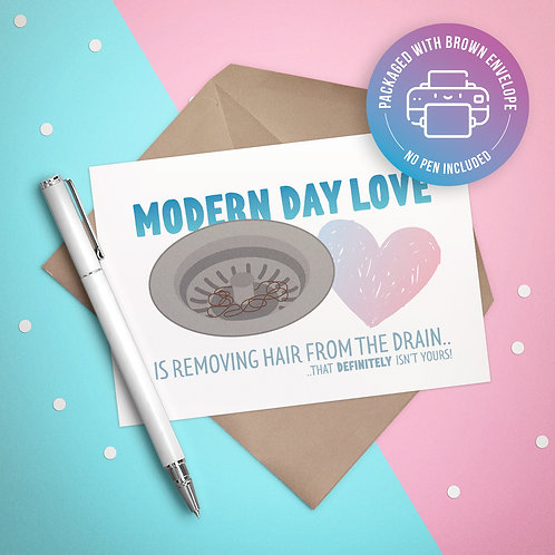 Modern Day Love (Drain Hair) Card