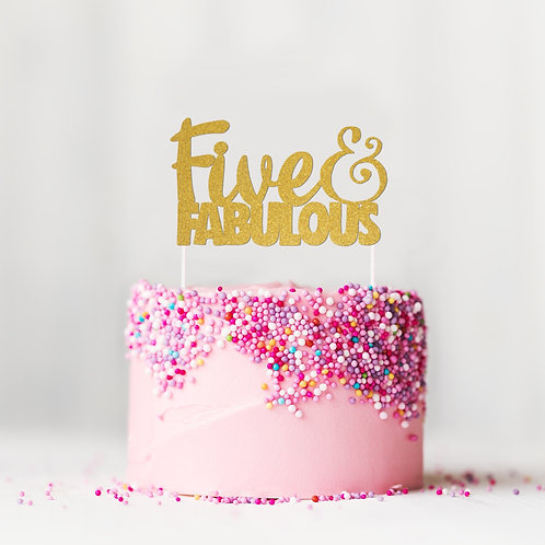 Five and Fabulous Cake Topper