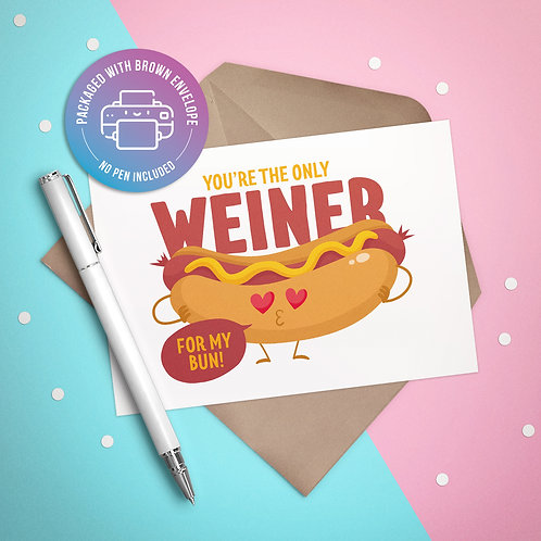 You're the Only Weiner for my Bun Card