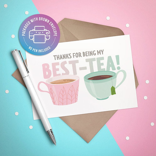Thanks for being my BEST-TEA Card
