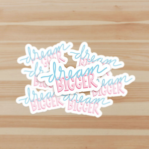 Dream Bigger Stickers