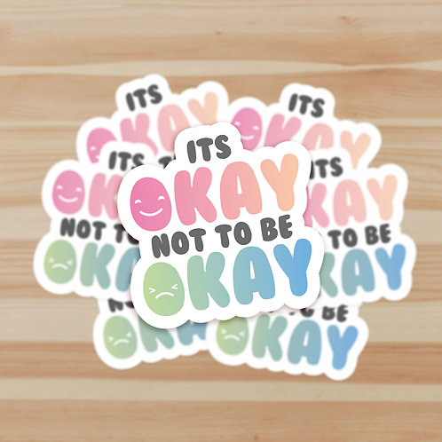 It's Okay Not To Be Okay Stickers