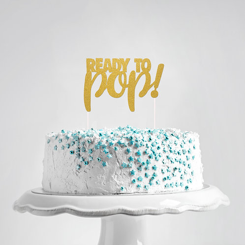 Ready to Pop Cake Topper