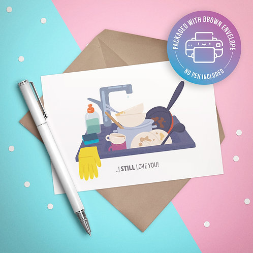 I Still Love You (Unclean Dishes) Card
