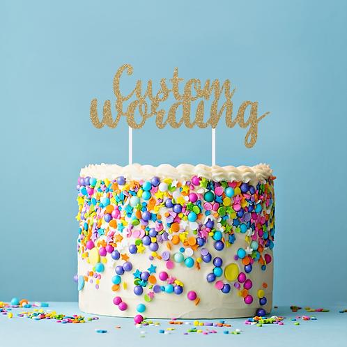 Custom Wording Cake Topper