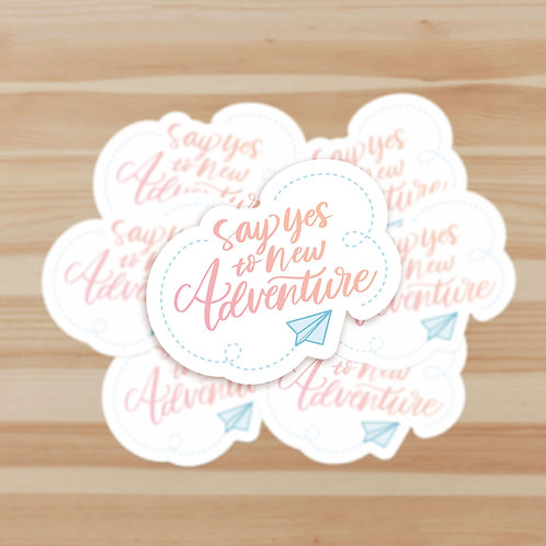 Say Yes to New Adventures Stickers