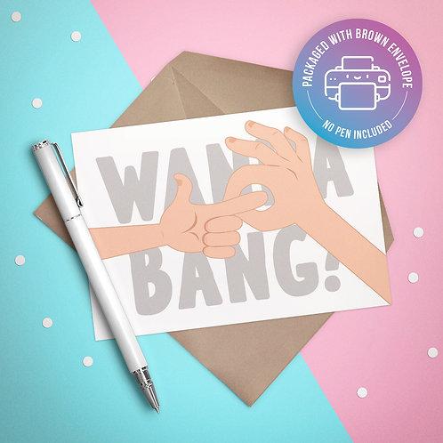 Wanna Bang? Card