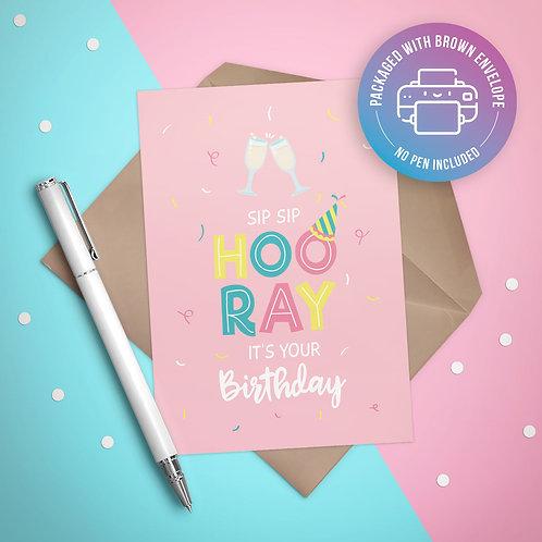 Sip Sip Hooray Birthday Card