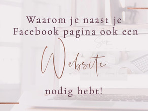 Waarom je naast je Facebookpagina ook een website nodig hebt!