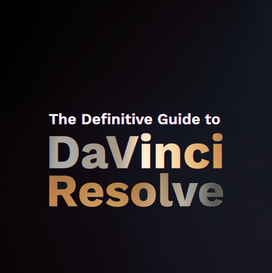 Definitive Guide to DaVinci Resolve