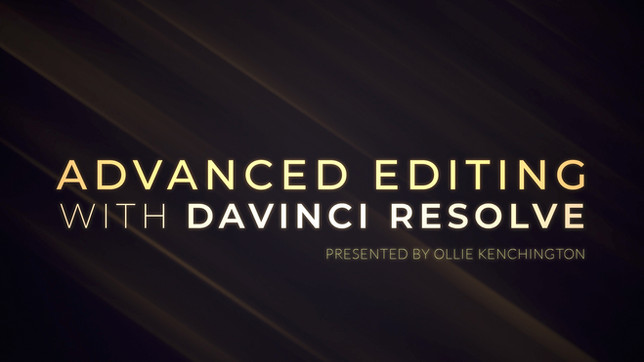 Advanced Editing with DaVinci Resolve