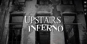 Upstairs Inferno Trailer
