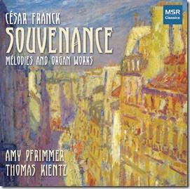 Souvenance: Mélodies and Organ Works of César Franck