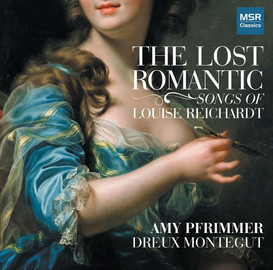 The Lost Romantic:Songs of Louise Reichardt
