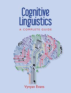 Cognitive Linguistics: A Complete Gu