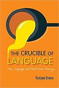 The Crucible of Language | Vyvyan Evans