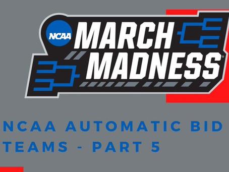 NCAA Automatic Bid Team Breakdown - Part 5