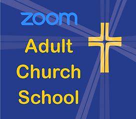 ZOOM ADULT CHURCH SCHOOL.png