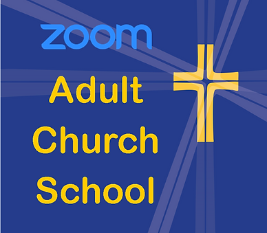 ZOOM ADULT CHURCH SCHOOL.png