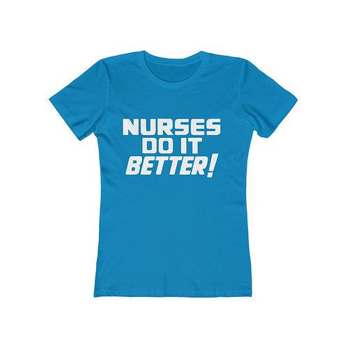 Nurses Do it Better! - Boyfriend Tee